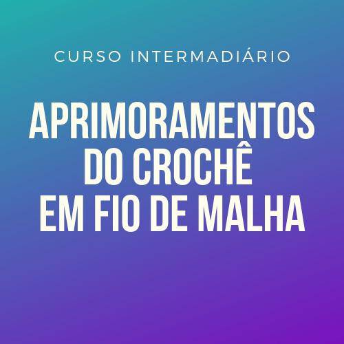 APRIMORAMENTOS DO CROCHÊ