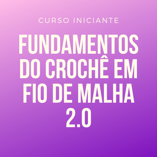 FUNDAMENTOS DO CROCHÊ