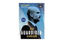 Pep Guardiola: A Evolução