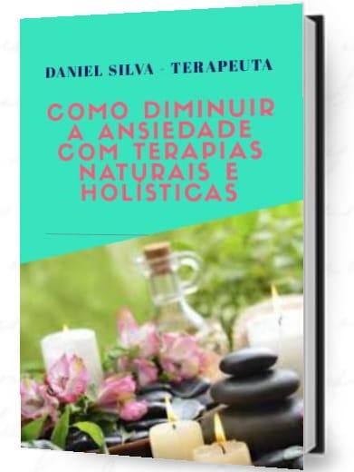 Como Diminuir a Ansiedade com Terapias Naturais e Holísticas