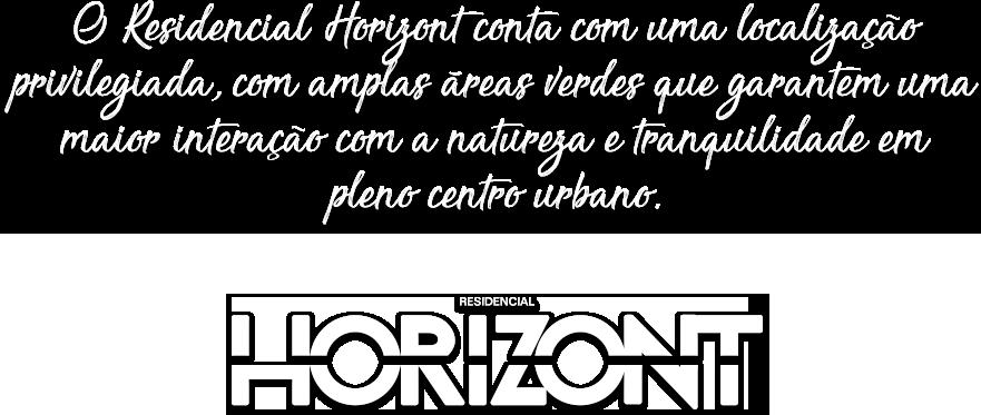O residencial Horizonte conta um localização privilegiada, com amplas áreas verdes que garantem uma maior interação com a natureza e tranquilidade em pleno centro urbano.