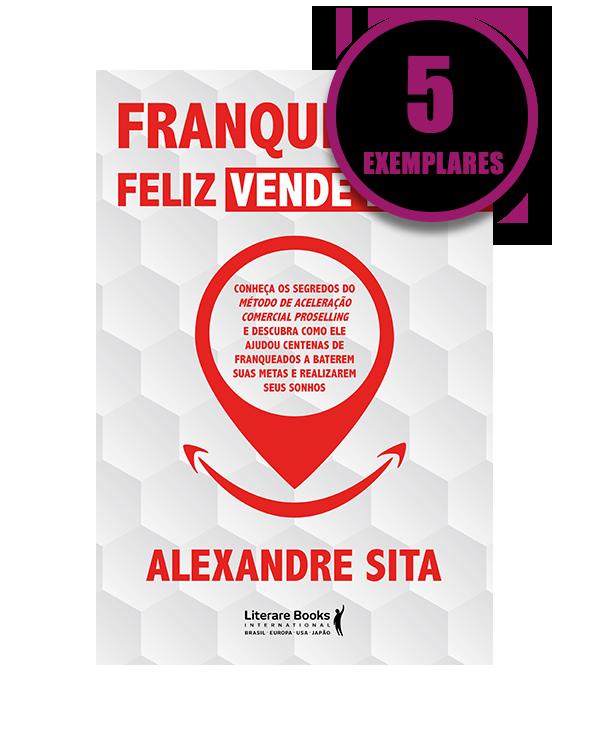 FRANQUEADO FELIZ  - ALEXANDRE SITA
