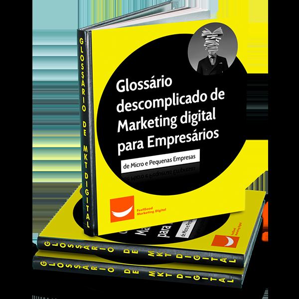 Glossário Descomplicado de Marketing Digital para Empresários de Micro e Pequenas Empresas