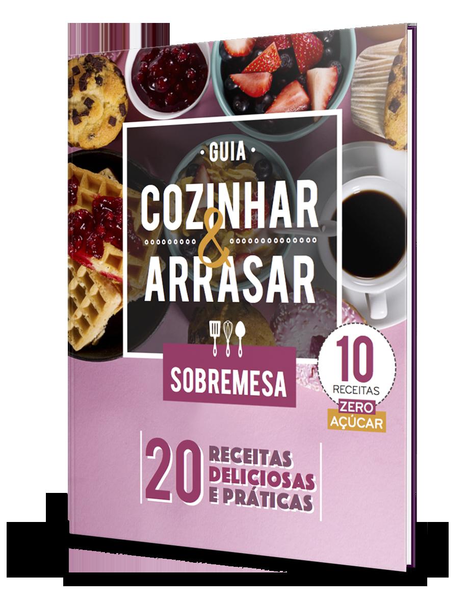 Guia Cozinhar & Arrasar - Sobremesa
