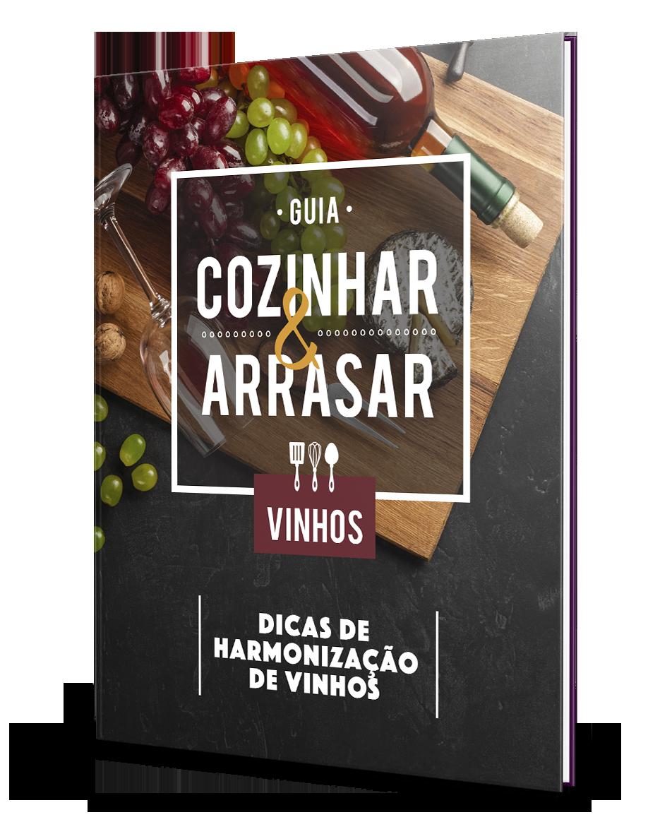 Guia Cozinhar & Arrasar - Harmonização de Vinhos
