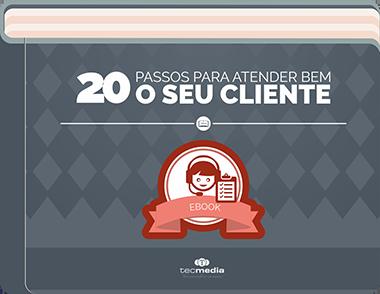 20 Passos para Atender Bem o Seu Cliente