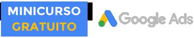 Minicurso Google Ads