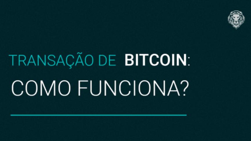 Transação de Bitcoin: como funciona - img1