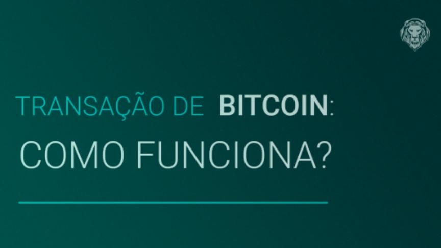 Transação de Bitcoin: como funciona